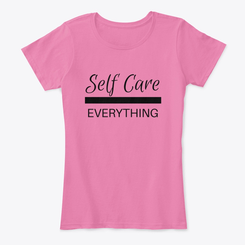 self care over everything