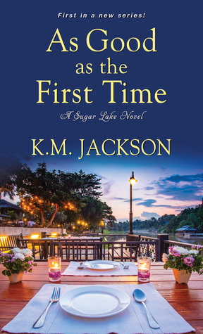 As Good As The First Time by K.M. Jackson